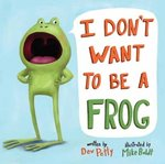 I Don't Want to Be a Frog book