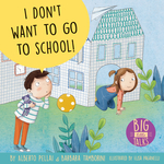 I Don't Want to Go to School! book