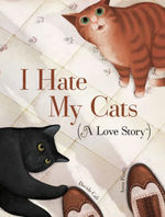 I Hate My Cats (A Love Story) book