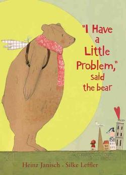 I Have a Little Problem, Said the Bear book