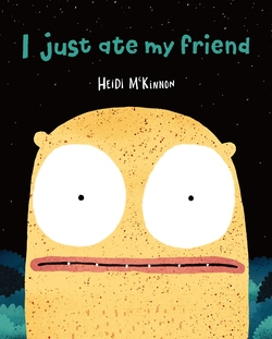 I Just Ate My Friend book