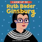 I Look Up To... Ruth Bader Ginsburg book