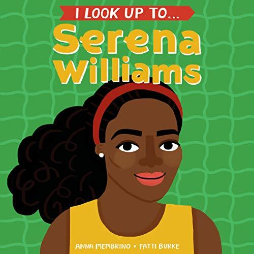 I Look Up To... Serena Williams Book