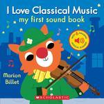 I Love Classical Music: My First Sound Book book