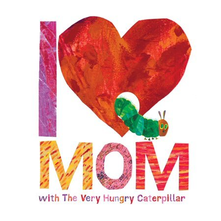 I Love Mom with the Very Hungry Caterpillar book