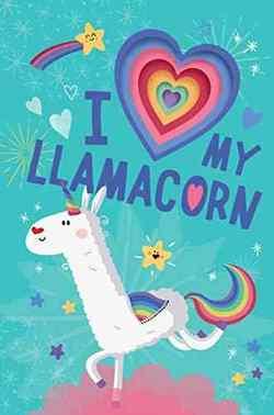 I Love My Llamacorn book
