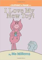 I Love My New Toy! (An Elephant and Piggie Book) book
