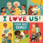 I Love Us: A Book About Family book