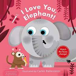 I Love You, Elephant! (a Changing Faces Book) book