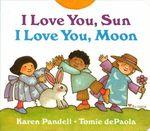 I Love You Sun, I Love You Moon book