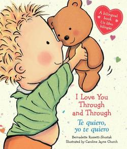 I Love You Through and Through / Te Quiero, Yo Te Quiero (Bilingual): (bilingual) = I Love You Through and Through / Te Quiero, Yo Te Quiero book