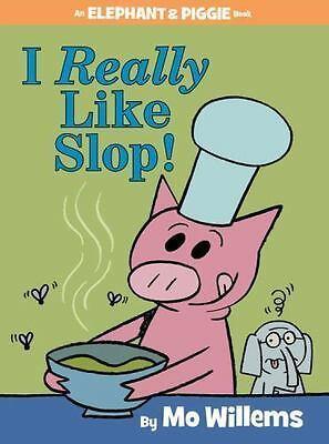 I Really Like Slop! (An Elephant and Piggie Book) book