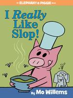 I Really Like Slop! book