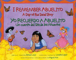 I Remember Abuelito: A Day of the Dead Story / Yo Recuerdo a Abuelito: Un Cuento del Día de los Muertos (Spanish and English Edition) book