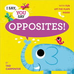 I Say, You Say Opposites! book