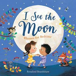 I See the Moon: Rhymes for Bedtime book