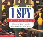 I Spy Little Wheels: A Book of Picture Riddles book