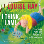 I Think, I Am!: Teaching Kids the Power of Affirmations book