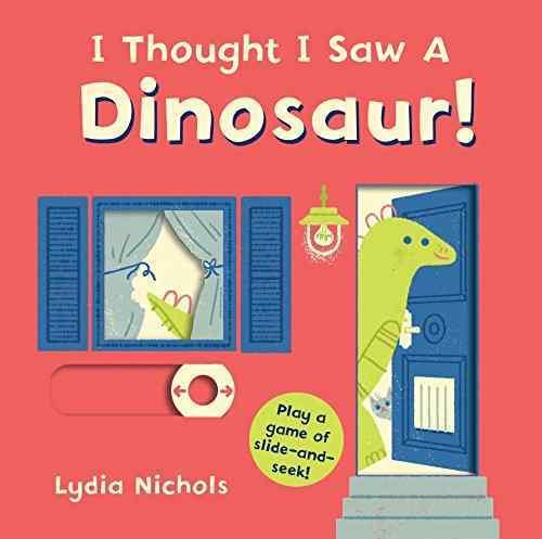 I Thought I Saw a Dinosaur! book