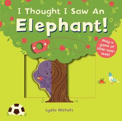 I Thought I Saw an Elephant book