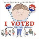 I Voted: Making a Choice Makes a Difference book