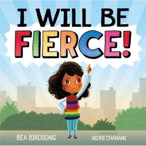 I Will Be Fierce Book