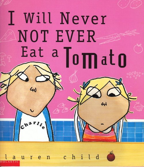 I Will Never Not Ever Eat a Tomato book