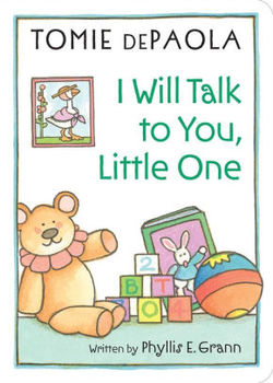 I Will Talk to You, Little One: Read to Your Baby book