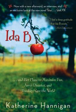 Ida B: . . . and Her Plans to Maximize Fun, Avoid Disaster, and (Possibly) Save the World book