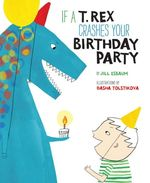 If a T. Rex Crashes Your Birthday Party book