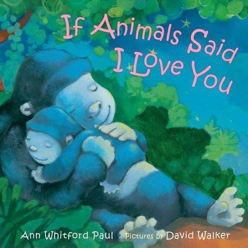 If Animals Said I Love You book