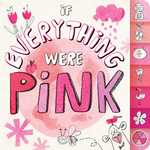 If Everything Were Pink book