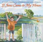 If Jesus Came to My House book