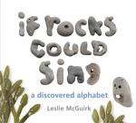 If Rocks Could Sing: A Discovered Alphabet book