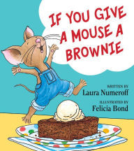 If You Give a Mouse a Brownie (If You Give... Books) book