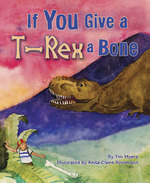 If You Give a T-Rex a Bone book