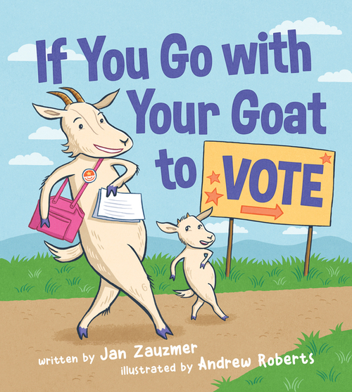 If You Go with Your Goat to Vote book