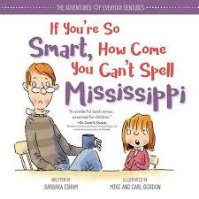 If You're So Smart, How Come You Can't Spell Mississippi book