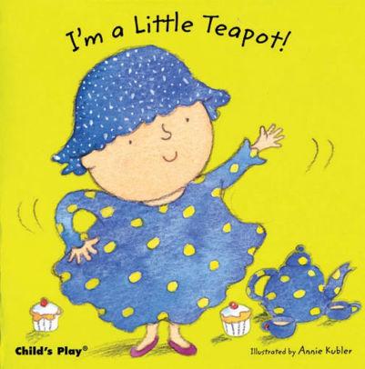 I'm a Little Teapot! book