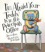 I'm Afraid Your Teddy Is in the Principal's Office book