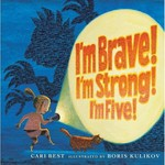I'm Brave! I'm Strong! I'm Five! book