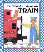I'm Taking a Trip on My Train book