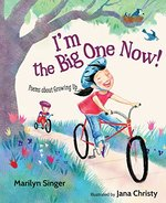 I'm the Big One Now!: Poems about Growing Up book