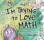 I'm Trying to Love Math book