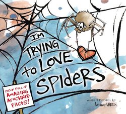 I'm Trying to Love Spiders Book