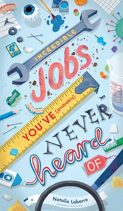 Incredible Jobs You've (Probably) Never Heard of book