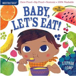 Indestructibles: Baby, Let's Eat! book