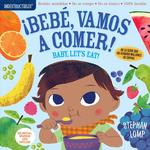 Indestructibles: Bebé, Vamos a Comer! / Baby, Let's Eat!: Chew Proof - Rip Proof - Nontoxic - 100% Washable (Book for Babies, Newborn Books, Safe to C book