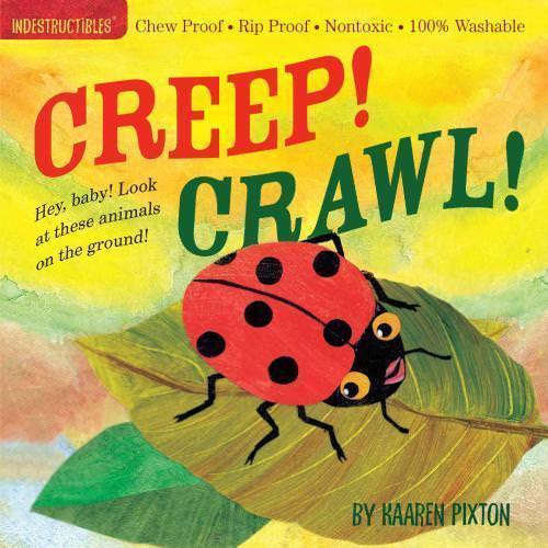 Indestructibles: Creep! Crawl! book