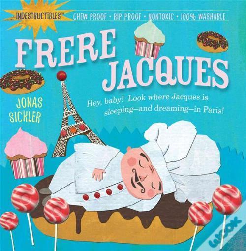 Indestructibles: Frere Jacques book